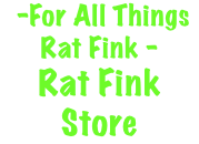 -For All Things Rat Fink - Rat Fink Store